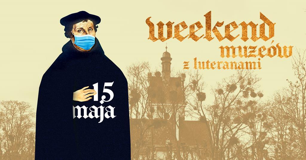 Marcin Luter w maseczce na tle kościoła Parafii Ewangelicko Augsburskiej w Sopocie. U góry napis weekend muzeów z luteranami.